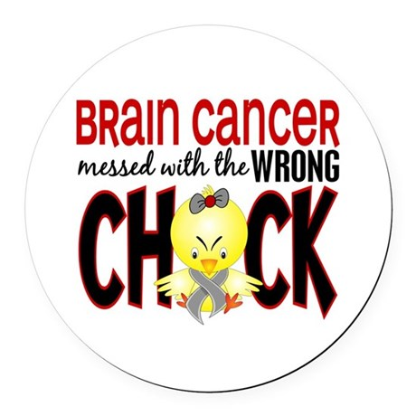 Brain Cancer Messed With Wrong Chick Round Car Mag