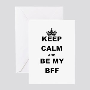 KEEP CALM AND BE MY BFF Greeting Cards