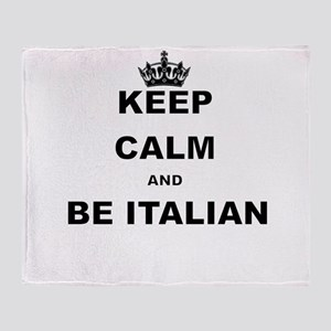 KEEP CALM AND BE ITALIAN Throw Blanket