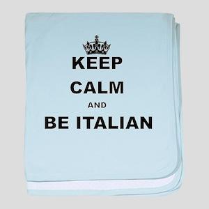 KEEP CALM AND BE ITALIAN baby blanket