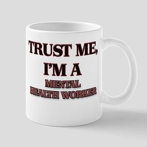 Trust Me, I'm a Mental Health Worker Mugs