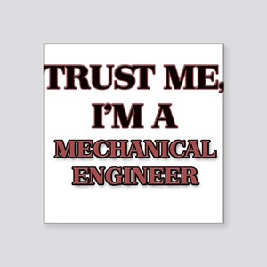 Trust Me, I'm a Mechanical Engineer Sticker