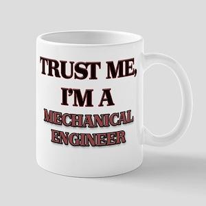 Trust Me, I'm a Mechanical Engineer Mugs
