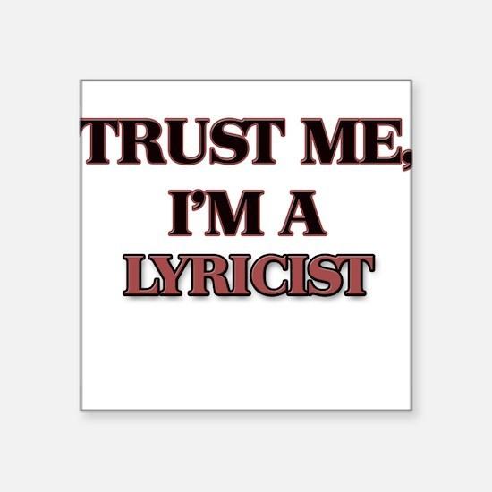 Trust Me, I'm a Lyricist Sticker