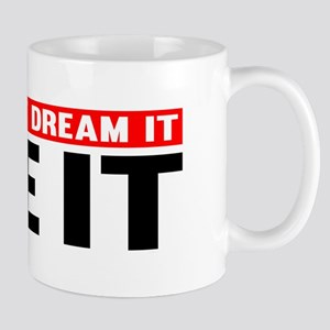 Dont Dream It. Be It Mugs