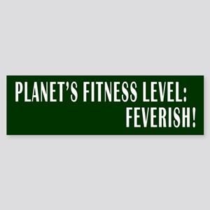 Planets Fitness Level: Feverish! Bumper Sticker