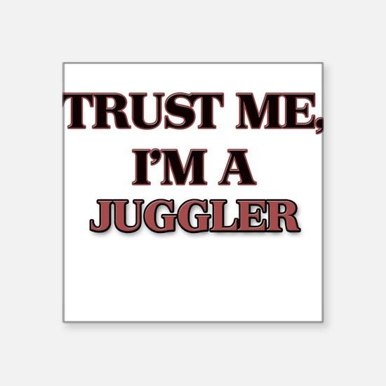Trust Me, I'm a Juggler Sticker