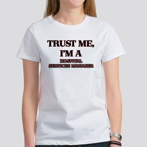 Trust Me, I'm a Hospital Services Manager T-Shirt