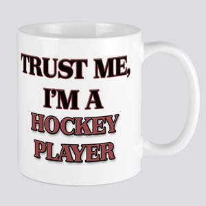 Trust Me, I'm a Hockey Player Mugs