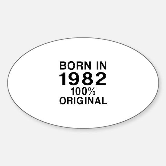 Born In 1982 Sticker (Oval)