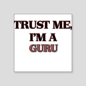 Trust Me, I'm a Guru Sticker