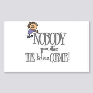 NOBODY PUTS THIS KID IN CORNER Sticker (Rectangula