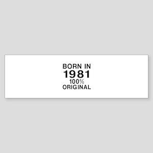 Born In 1981 Sticker (Bumper)