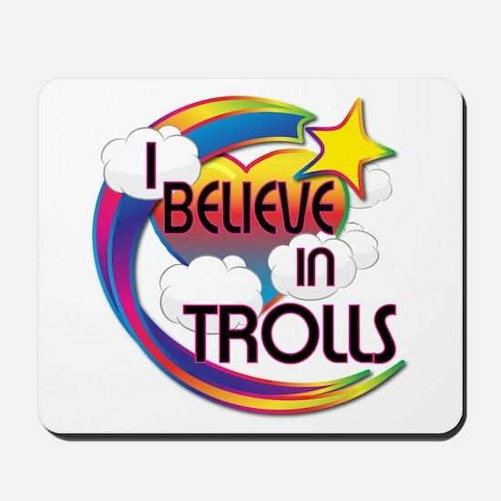 I Believe In Trolls Cute Believer Design Mousepad