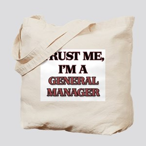 Trust Me, I'm a General Manager Tote Bag