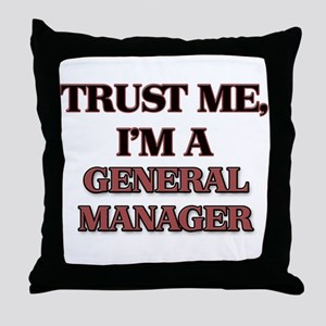 Trust Me, I'm a General Manager Throw Pillow