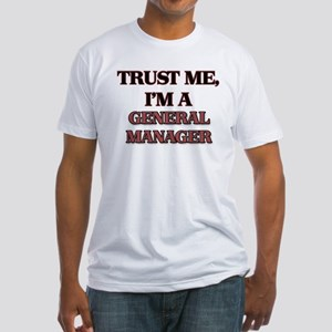 Trust Me, I'm a General Manager T-Shirt
