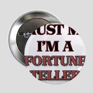 "Trust Me, I'm a Fortune Teller 2.25"" Button"