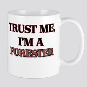 Trust Me, I'm a Forester Mugs