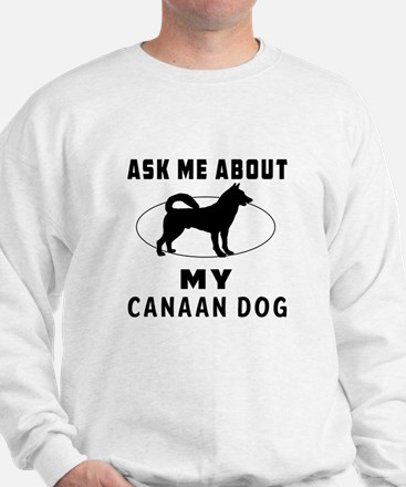 Ask Me About My Canaan Dog Sweatshirt