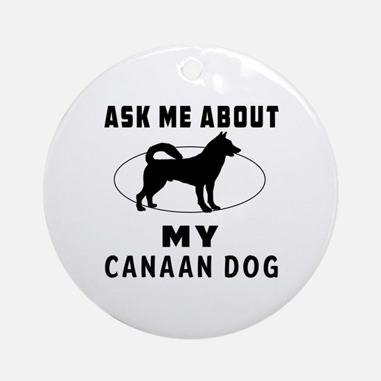 Ask Me About My Canaan Dog Ornament (Round)