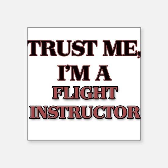 Trust Me, I'm a Flight Instructor Sticker