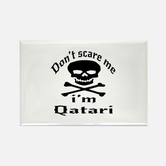 Do Not Scare Me I Am Qatari Rectangle Magnet