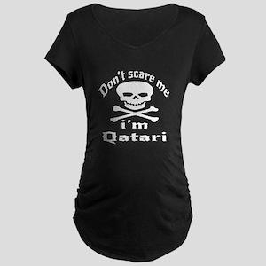 Do Not Scare Me I Am Qatari Maternity Dark T-Shirt