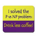 I solved P vs NP! Mousepad