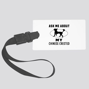 Ask Me About My Chinese Crested Large Luggage Tag