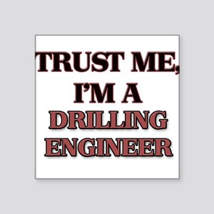 Trust Me, I'm a Drilling Engineer Sticker