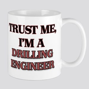 Trust Me, I'm a Drilling Engineer Mugs