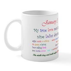 Mug: My true love sent to me nine ladies dancing T