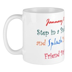 Mug: Step in a Puddle and Splash Your Friend Day