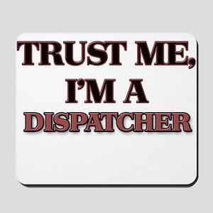 Trust Me, I'm a Dispatcher Mousepad