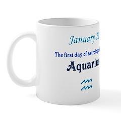 Mug: First day of astrological sign Aquarius