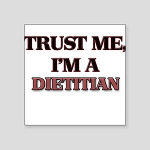 Trust Me, I'm a Dietitian Sticker