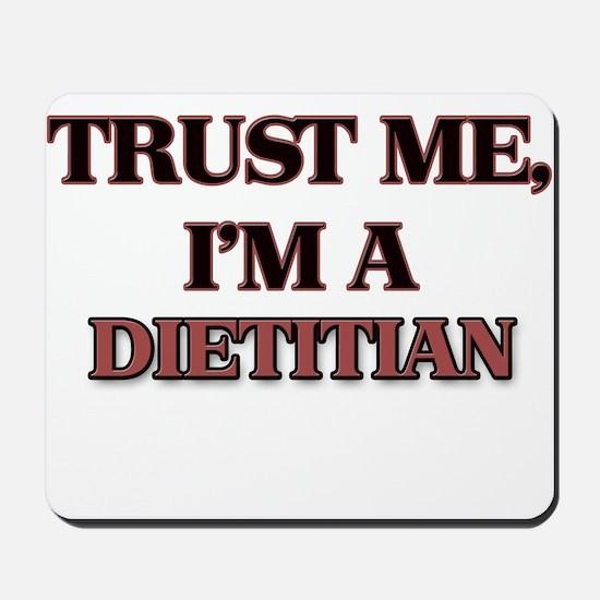 Trust Me, I'm a Dietitian Mousepad