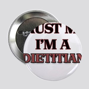 "Trust Me, I'm a Dietitian 2.25"" Button"