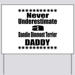 Never Underestimate Dandie Dinmont Terri Yard Sign