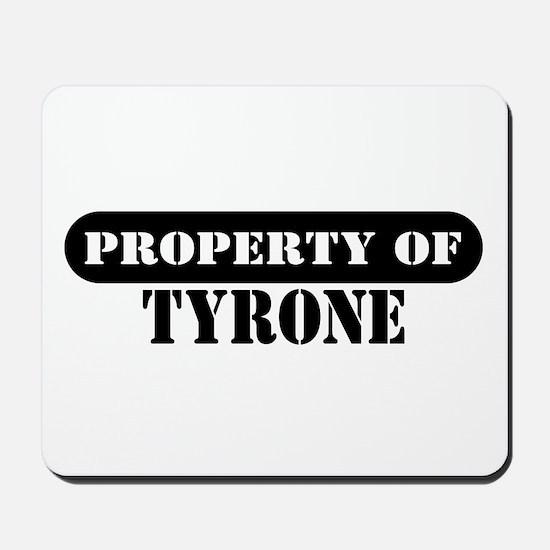 Property of Tyrone Mousepad