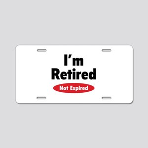 I'm retired- not expired Aluminum License Plate