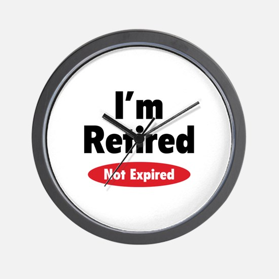 I'm retired- not expired Wall Clock