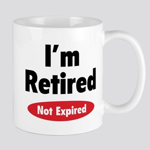 I'm retired- not expired Mug