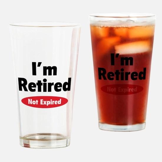 I'm retired- not expired Drinking Glass