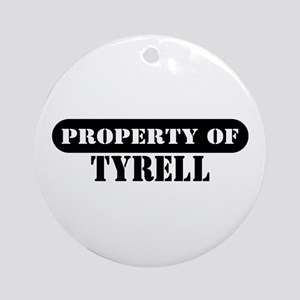 Property of Tyrell Ornament (Round)