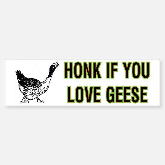 Honk If You Love Geese Bumpersticker