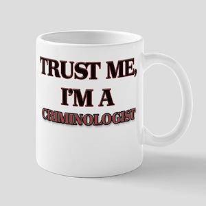 Trust Me, I'm a Criminologist Mugs