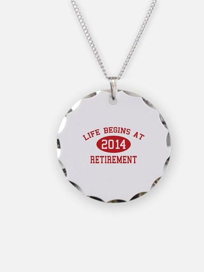 Life begins at 2014 Retirement Necklace Circle Cha