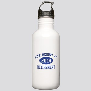 Life begins at 2014 Retirement Stainless Water Bot